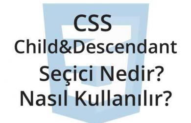 css-child-ve-descendant-secici-nedir