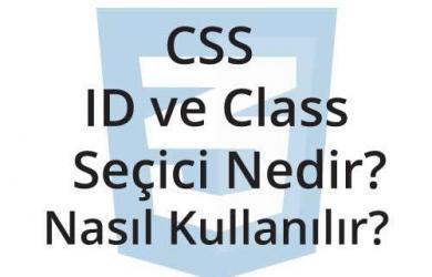 css id ve class seçici nedir