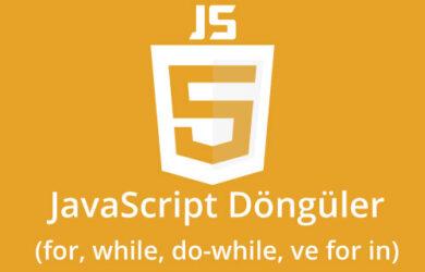 javascript döngüler for, while, do-while, ve for-in
