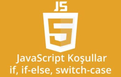 javascript koşul ifadeleri if if-else switch-case