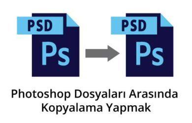 photoshop-dosyaları-arasında-kopyalama